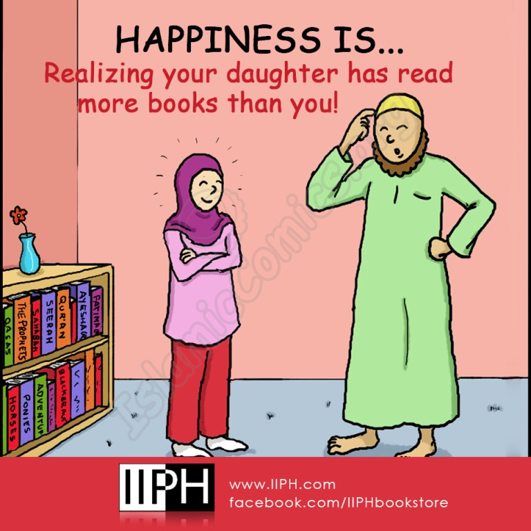 Happiness is realizing your daughter has read more books than you - Islamic Illustrations (Islamic Comics)